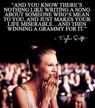 Taylor Swift <3  ya'll keep making fun of her and she'll keep making tons of money and winning awards :P