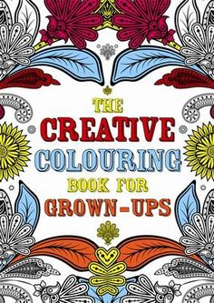 The Creative Colouring Book for Grown-Ups - Creative Colouring for Grown-Ups (Paperback)