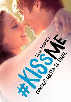 P R O M E S A S D E A M O R: Reseña | Contigo hasta el final (Kiss Me #4), Elle...