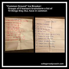Common Ground: Fast and Fun Icebreaker for the 1st day of #classes. Have groups of 5 work together to brainstorm a list of 10 things they *all* have in common. Record on paper, share with the class. Some groups will really have to think outside the box to come up with 10.  Read, Write, Connect. 18 Weeks in the Life of an English Prof: Week 1, Day 1. ~~Click for full post and to follow as a virtual member of my #college English class this semester. Lesson plans, student success. #education