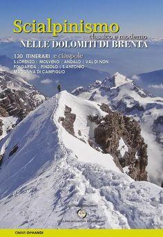 Scialpinismo e ciaspole nelle Dolomiti di Brenta. Vivi Dolomiti Edizioni #scialpinismo #dolomiti  http://www.vividolomiti.it/
