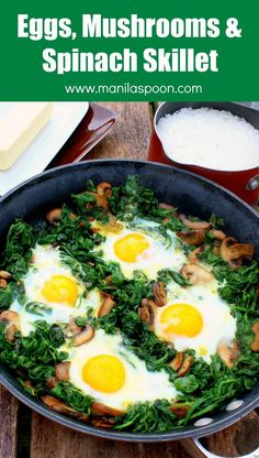 A delicious breakfast or brunch dish - Eggs, Spinach and Mushrooms Skillet. All done on the stove top. Naturally nutritious, low-carb and gluten-free!