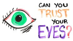 Can You Trust Your Eyes? by AsapScience