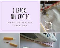 sei errori cucito http://www.lodicolofaccio.it/2016/11/6-errori-nel-cucito-da-non-fare-piu.html#more