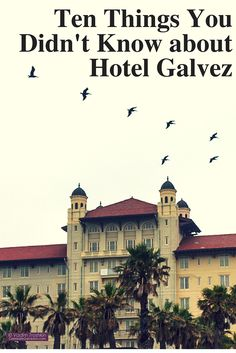 Ten things you didn't know about Hotel Galvez: #1. Hotel Galvez opened on June 10, 1911 and was built at a cost of $1 million as a symbol of recovery following the nation's deadliest natural disaster, the Great Storm of 1900. Well everyone knows that. READ ON...