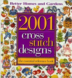 2001 Cross Stitch Designs : The Essential Reference Book: Better Homes and Gardens Books, Carol Dahlstrom: 9780696207808: AmazonSmile: Books