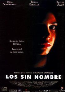 Los Sin Nombre (The Nameless, 1999)  Directed by Jaume Balagueró  Written by Jaume Balagueró and Ramsey Campbell  Starring: Emma Vilarasau, Karra Elejalde, Tristán Ulloa