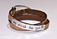 my wish for you Distressed Tan Wrap Leather Bracelet or Personalize - Your Choice of Words - Hand Stamped - Metal Stamped - Daughters Gift  This custom designed distressed tan leather wrap bracelet is hand stamped by me and features the phrase my wish for you made popular by a country song and is finished off with a silver adjustable clasp. This bracelet is 8 1/2 long and adjusts to fit most women's wrists…