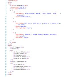 Listing of HTML Code with an Embedded Style Sheet.  Paragraph (P) - Color Cornflower Blue, Font Franklin Gothic Medium.  Unordered Lists (UL) - Color Sea Green, Font Gill Sans, List Style Type Square.  Heading (H1) - Color Purple, Font Segoe UI, Text Alignment Center.  Text Editor - Visual Studio 2015.