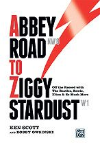 Abbey Road to Ziggy Stardust:   Off the Record with The Beatles, Bowie, Elton & So Much More, by Ken Scott and Bobby Owsinski -- Turn on any classic rock station and you'll soon hear a song that Ken Scott worked on. As one of the preeminent recording engineers and producers of the 20th century, Ken has garnered gold, platinum, and diamond record sales awards; multiple Grammy nominations. Never-before-seen photographs and technical details make this book a must-have for every music fan…