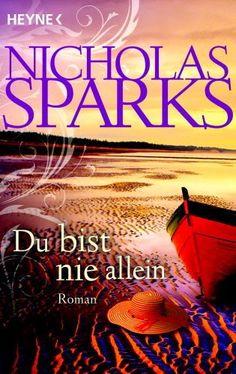 Tinas kleine Bücherwelt: Rezension Du bist nicht allein von Nicholas Sparks...