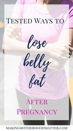 Many moms dream about how to get back to their pre-baby body after delivery. This is an amazing goal that requires more than just a dedicated mind. Here I will show you two tested ways to lose belly fat after pregnancy. Visit www.makingmotherhoodmatter.com or click the link to read more #pregnancyunit,