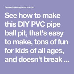 See how to make this DIY PVC pipe ball pit, that's easy to make, tons of fun for kids of all ages, and doesn't break the bank!