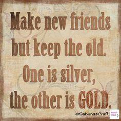 Make new friends but keep the old. One is silver, the other is gold! Fai nuove amicizie, ma mantieni le vecchie. Una è argento, l'altra è oro!  @SabrinasCraft    http://www.sabrinascraft.com/  #SabrinasCraft #Amici #Friends #Terremoto #Earthquake #Roma #Terni #Rieti #Perugia #Viterbo #RealizzazioneSitiInternet #Sabrinas #Craft #SocialMediaMarketing #Social #SocialMedia #SocialMarketing #Marketing #WebMarketing #Pubblicità #Gold #Silver #Oro #Argento