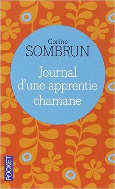 Amazon.fr - Journal d'une apprentie chamane - Corine SOMBRUN - Livres