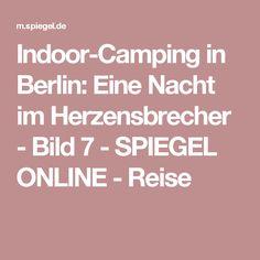 Indoor-Camping in Berlin: Eine Nacht im Herzensbrecher - Bild 7 - SPIEGEL ONLINE - Reise