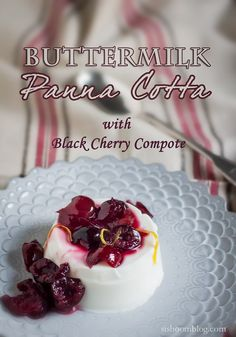 Buttermilk Panna Cotta with Black Cherry Compote