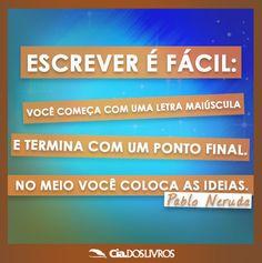 Pois é, Neruda. Concordamos com você!!! ;-)   Nosso #BomDia de hoje começa com o pensamento desse grande poeta chileno! :-D :-) <3