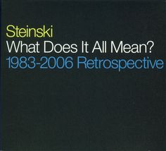 What Does It All Mean? 1983-2006 Retrospective - Steinski | Songs, Reviews, Credits, Awards | AllMusic
