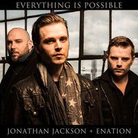 Everything Is Possible - by Jonathan Jackson + Enation by Loud & Proud Records on SoundCloud