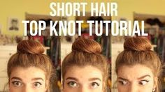 Top Knot Tutorial for Short hair