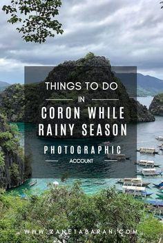Things To Do in Coron, Philippines During Rainy Season – Photographic Account – Zaneta Baran Myanmar Travel, Vietnam Travel, Asia Travel, Philippines Travel, Stuff To Do, Things To Do, Philippine Holidays, Rain