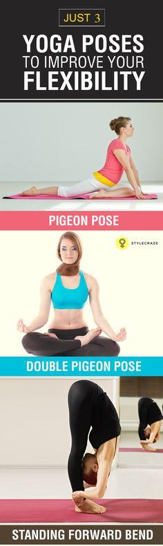 3 Effective Yoga Asanas To Improve Your Flexibility #yoga #asanas #yogaasanas