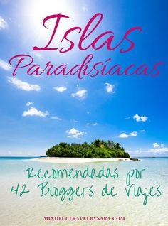 42 Islas Paradisiacas recomendadas por 42 Bloggers de Viajes http://www.mindfultravelbysara.com/2015/10/islas-paradisiacas-recomendadas-por-bloggers-de-viajes.html
