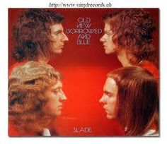 slade - Old New Borrowed And Blue. Rock.