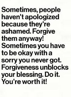 To forgive someone that never asked for forgiveness is such a powerful thing. Lord willing, I always will!