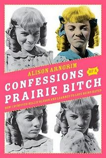 Book Review: Confessions of a Prairie Bitch by Alison Arngrim
