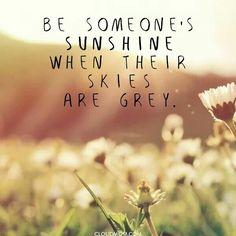 Be someone's sunshine.