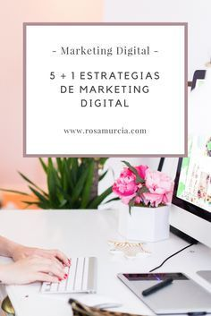 5+1 Estrategias de Marketing Digital más usadas en el mundo online: Inbound Marketing, Redes Sociales o Social Media, E-Mail Marketing, Posicionamiento en Buscadores ( SEO), Storytelling o narrativa web y Mobile Marketing, son las estrategias principales