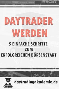 Become a day trader - 5 easy steps - Trading - Homemade Business, How To Make Money, How To Become, Money Plan, Savings Planner, Budget Planer, Day Trader, Finance Tips, Helping People