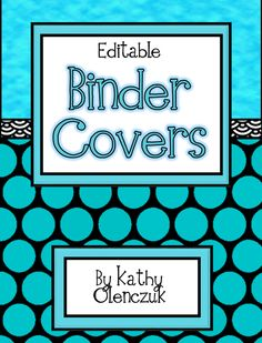 """FREE! Editable Binder Covers....8 colorful and unique designs....Follow for Free """"too-neat-not-to-keep"""" teaching tools & other fun stuff :)"""