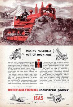 1955 International Harvester Industrial Power Making Molehills Out Of Mountains Aussie Original Magazine Advertisement Antique Tractors, Vintage Tractors, Old Tractors, Vintage Trucks, Heavy Construction Equipment, Heavy Equipment, Construction Machines, Mining Equipment, Chevy Trucks Older