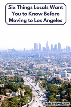 Six Things Locals Want You to Know Before Moving to Los Angeles, CA