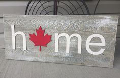 "Canadian ""Home"" sign ~The Decor Vault~ www.facebook.com/thedecorvault"