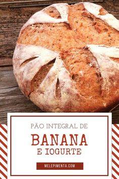 Um pão integral de banana e iogurte para você preparar em casa,    Faça seus próprios pães, é fácil e muito mais saboroso e saudável. No Salt Recipes, Easy Bread Recipes, Light Recipes, Sweet Recipes, Polenta, Bruschetta, Dessert Bread, Bread Baking, Love Food