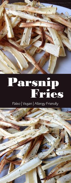 Parsnip Fries (Paleo, Vegan, Allergy Free)