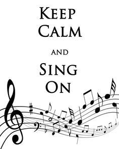 Keep Calm and Sing  #keepcalm