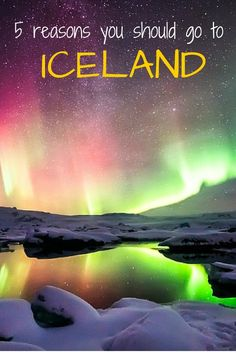 5 reasons to go to Iceland, including the amazing blue lagoon and the Northern…