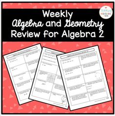 This packet contains 36 pages that can be used as a weekly review for students in Algebra 2 or PreCalculus. This packet reviews Algebra One and Geometry skills.  Each page has a variety of skills tested, but there are always 5 algebra problems and 5 geometry problems on each page.