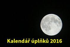 Úplněk 2016 a peníze: Jednoduchý trik na přitažení peněz za úplňku + kalendář úplňků 2016. Vyjděte ven na místo, odkud je vidět celý měsíc (můžete stát i...