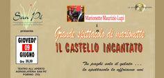 Poirino (TO) - 9 Giugno 2016 MARIONETTE MAURIZIO LUPI Marionette Maurizio Lupi - teatro dei bambini - spettacoli per ragazzi e famiglie. Speciale Poirino (TO) - 9 Giugno 2016. Il Castello Incantato. Non mancate!