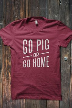 GO PIG OR GO HOME | Arkansas Razorbacks t-shirt #WPS #GOHOGS