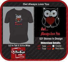 Owl… always love you rhinestone and glitter design. Just in time for Valentine's Day. Taking order now until January 30th. $10 for small-xlarge and $12 for 2xlarge and bigger Contact us at freestylegraphic@frontier.com to place you order