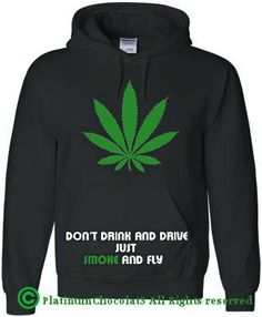 Weed Don't Drink and Drive just Smoke and Fly by PlatinumChocolat3, $25.00