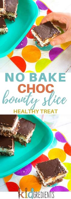 Healthy no bake choc bounty slice. So yummy, so easy to make, the perfect snack! No bake and toddler friendly- no nuts or honey! Kid friendly and freezer friendly. A not too naughty treat or snack! #recipe #kidsfood #partyfood #chocolate #healthykids #nobake #healthychocolate #glutenfree #dairyfree #vegan
