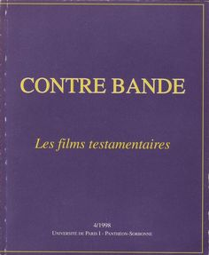 #métier #art #visuel : Contre Bande N° 4 Les fims testamentaires. Université De Paris I - Panthéon-Sorbonne, 1998.